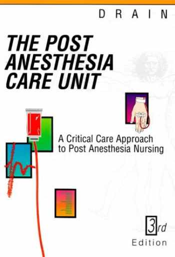 9780721645711-0721645712-Post Anesthesia Care Unit: A Critical Care Approach to Post Anesthesia Nursing