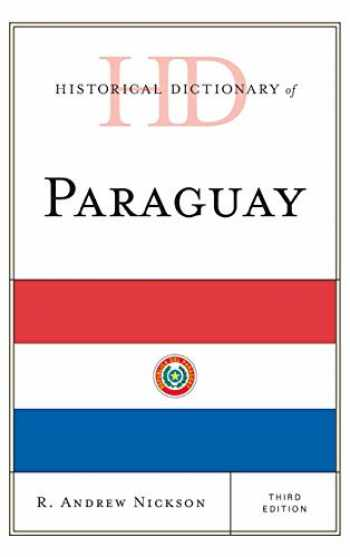 9780810878198-0810878194-Historical Dictionary of Paraguay (Historical Dictionaries of the Americas)
