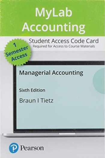 9780135863800-0135863805-MyLab Accounting with Pearson eText -- Access Card -- for Managerial Accounting (6th Edition)