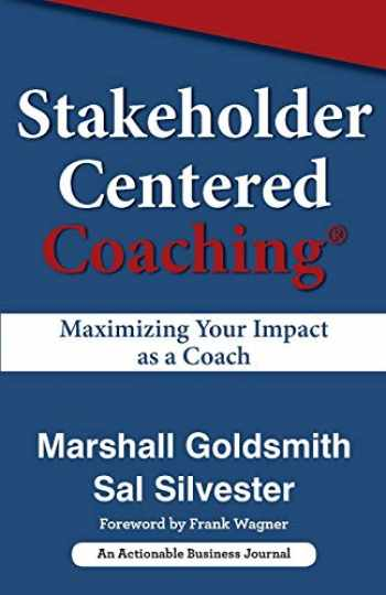 9781616992361-1616992360-Stakeholder Centered Coaching: Maximizing Your Impact as a Coach