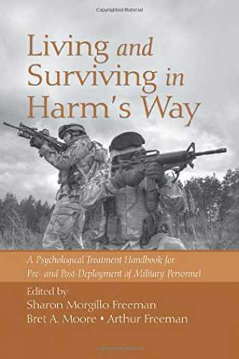 9781138872912-1138872911-Living and Surviving in Harm's Way: A Psychological Treatment Handbook for Pre- and Post-Deployment of Military Personnel (201)