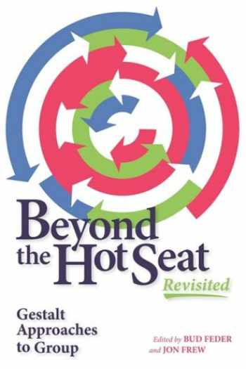 9781889968087-1889968080-Beyond the Hot Seat Revisited: Gestalt Approaches to Group