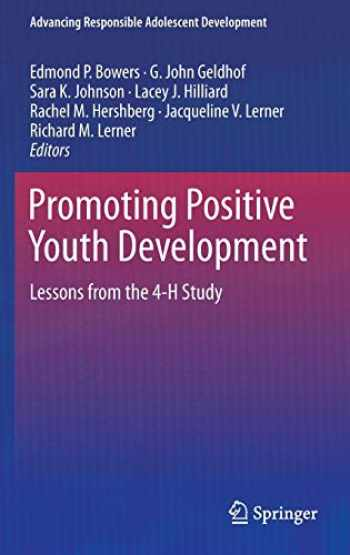9783319171654-3319171658-Promoting Positive Youth Development: Lessons from the 4-H Study (Advancing Responsible Adolescent Development)