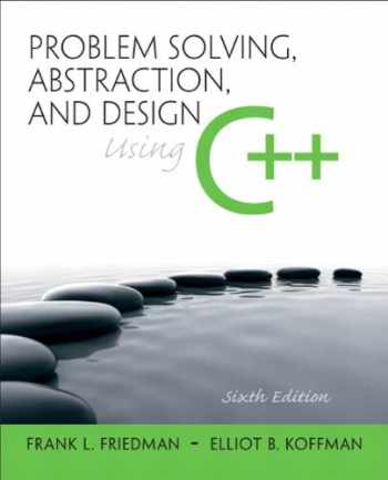 9780136079477-0136079474-Problem Solving, Abstraction, and Design using C++ (6th Edition)