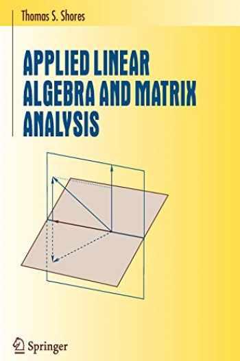 9780387331942-0387331948-Applied Linear Algebra and Matrix Analysis (Undergraduate Texts in Mathematics)