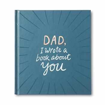 9781946873347-1946873349-Dad, I Wrote a Book About You