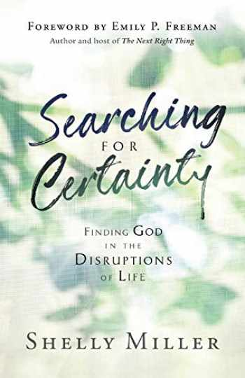 9780764235979-0764235974-Searching for Certainty: Finding God in the Disruptions of Life