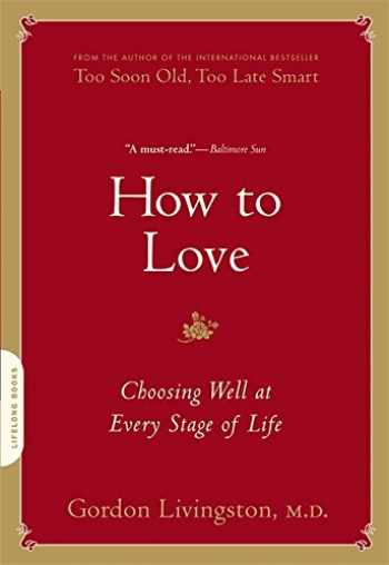 9780738213873-073821387X-How to Love: Choosing Well at Every Stage of Life