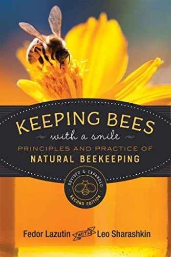 9780865719279-0865719276-Keeping Bees with a Smile: Principles and Practice of Natural Beekeeping (Mother Earth News Wiser Living Series)