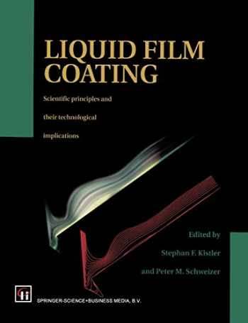 9789401062466-9401062463-Liquid Film Coating: Scientific principles and their technological implications