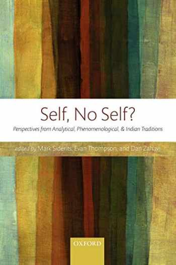 9780199672011-0199672016-Self, No Self?: Perspectives from Analytical, Phenomenological, and Indian Traditions