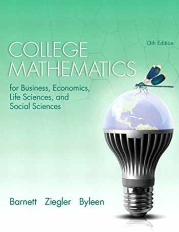 9780321945518-0321945514-College Mathematics for Business, Economics, Life Sciences, and Social Sciences (13th Edition)
