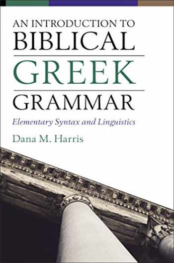 9780310108573-0310108578-An Introduction to Biblical Greek Grammar: Elementary Syntax and Linguistics