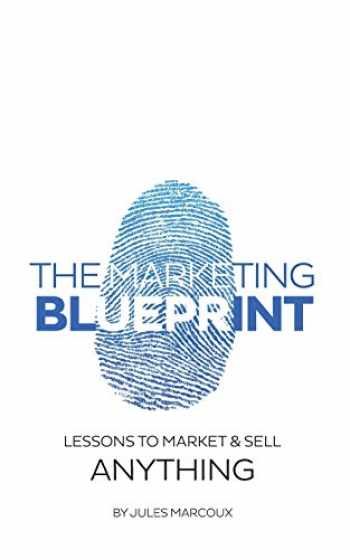 9781514625767-1514625768-The Marketing Blueprint: Lessons to Market & Sell Anything