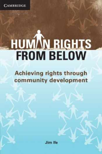9780521711081-0521711088-Human Rights from Below: Achieving Rights Through Community Development