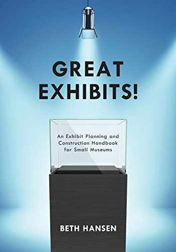 9781442270763-1442270764-Great Exhibits!: An Exhibit Planning and Construction Handbook for Small Museums