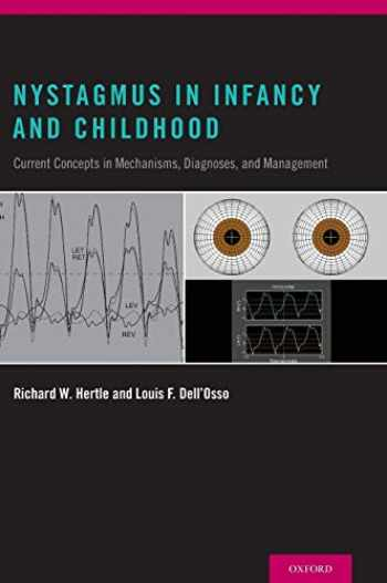 9780199857005-0199857008-Nystagmus In Infancy and Childhood: Current Concepts in Mechanisms, Diagnoses, and Management