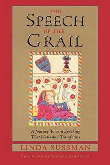 9780940262690-094026269X-The Speech of the Grail: A Journey toward Speaking that Heals & Transforms (Studies in Imagination)