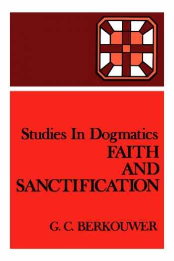 9780802848178-0802848176-Studies in Dogmatics: Faith and Sanctification