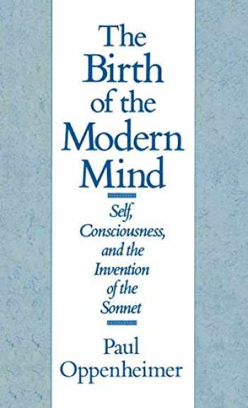 9780195056921-0195056922-The Birth of the Modern Mind: Self, Consciousness, and the Invention of the Sonnet