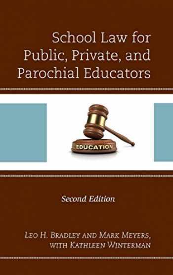 9781475837926-1475837925-School Law for Public, Private, and Parochial Educators