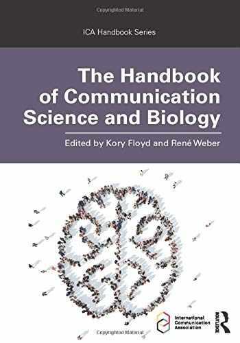9780815376736-0815376731-The Handbook of Communication Science and Biology (ICA Handbook Series)