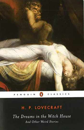 9780142437957-0142437956-The Dreams in the Witch House: And Other Weird Stories (Penguin Classics)