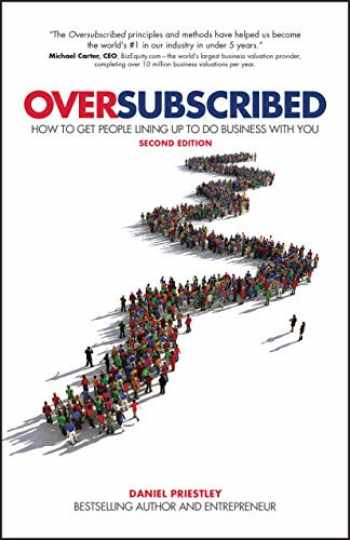 9780857088253-0857088254-Oversubscribed: How To Get People Lining Up To Do Business With You