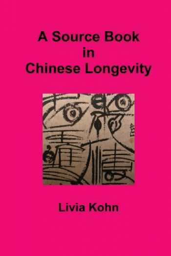 9781931483223-1931483221-A Source Book in Chinese Longevity
