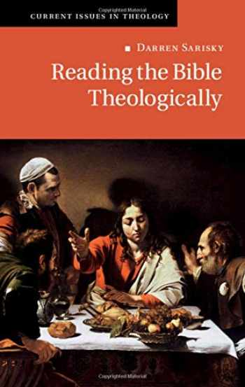 9781108497480-1108497489-Reading the Bible Theologically (Current Issues in Theology, Series Number 13)