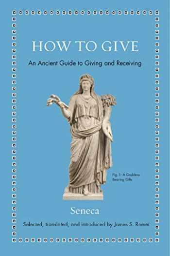 9780691192093-069119209X-How to Give: An Ancient Guide to Giving and Receiving (Ancient Wisdom for Modern Readers)