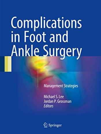 9783319536842-3319536842-Complications in Foot and Ankle Surgery: Management Strategies