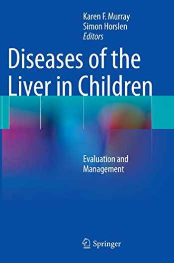 9781461490043-1461490049-Diseases of the Liver in Children: Evaluation and Management