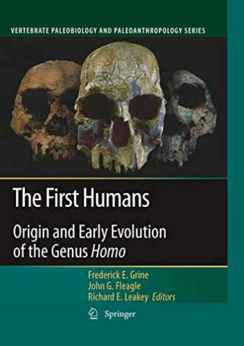 9781402099793-1402099797-The First Humans: Origin and Early Evolution of the Genus Homo (Vertebrate Paleobiology and Paleoanthropology)