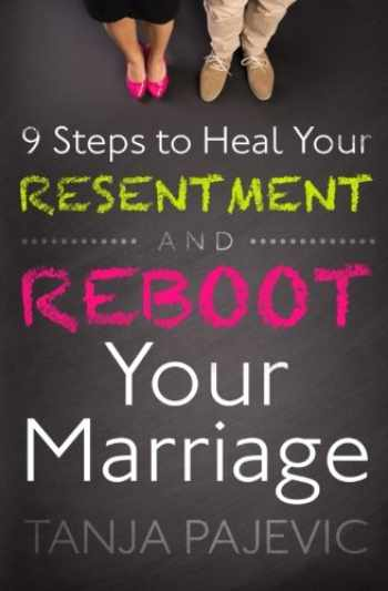 9780986303111-0986303119-9 Steps to Heal Your Resentment and Reboot Your Marriage