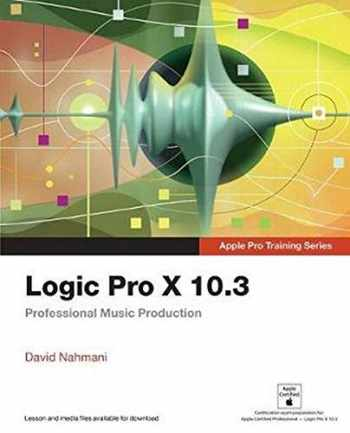 9780134785103-013478510X-Logic Pro X 10.3 - Apple Pro Training Series: Professional Music Production