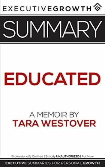 9781077747401-1077747403-Summary: Educated - A Memoir by Tara Westover
