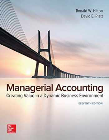 9781259727016-1259727017-Loose-Leaf for Managerial Accounting: Creating Value in a Dynamic Business Environment