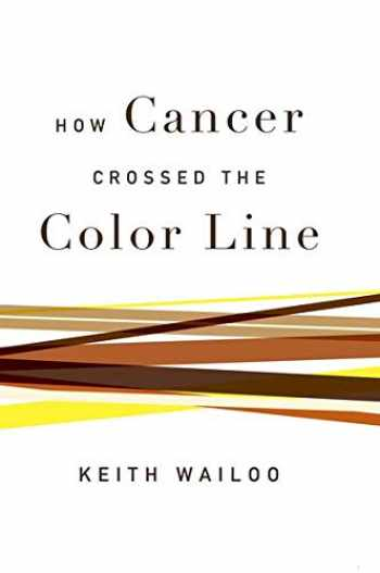 9780190655211-0190655216-How Cancer Crossed the Color Line