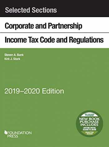 9781642429145-1642429147-Selected Sections Corporate and Partnership Income Tax Code and Regulations, 2019-2020 (Selected Statutes)