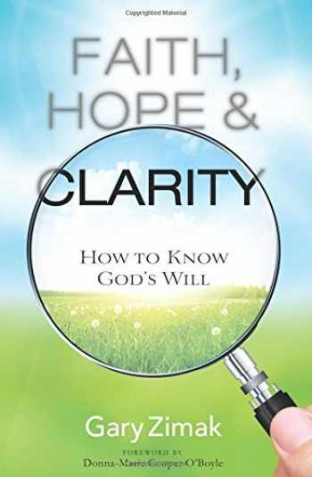 9781616368845-1616368845-Faith, Hope, and Clarity: How to Know God's Will