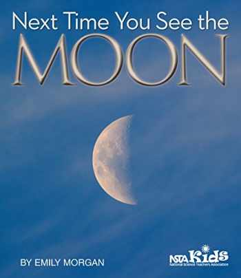 9781938946493-1938946499-Next Time You See the Moon