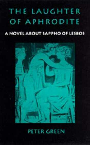 9780520203402-0520203402-The Laughter of Aphrodite: A Novel about Sappho of Lesbos