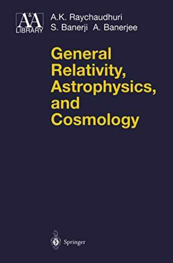9780387978130-0387978135-General Relativity, Astrophysics, and Cosmology (Astronomy and Astrophysics Library)