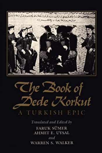 9780292707870-0292707878-The Book of Dede Korkut: A Turkish Epic