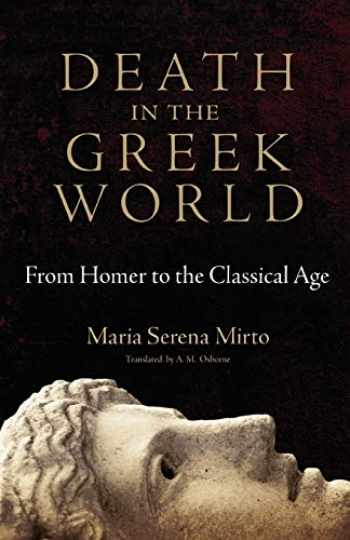9780806141879-0806141875-Death in the Greek World: From Homer to the Classical Age (Oklahoma Series in Classical Culture Series)
