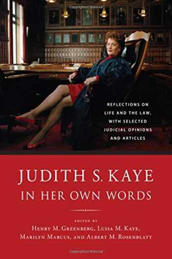 9781438474793-1438474792-Judith S. Kaye in Her Own Words: Reflections on Life and the Law, with Selected Judicial Opinions and Articles