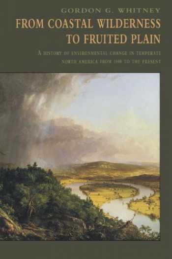 9780521576581-052157658X-From Coastal Wilderness to Fruited Plain: A History of Environmental Change in Temperate North America from 1500 to the Present (History of Enviromental Change in Temperate North America fr)
