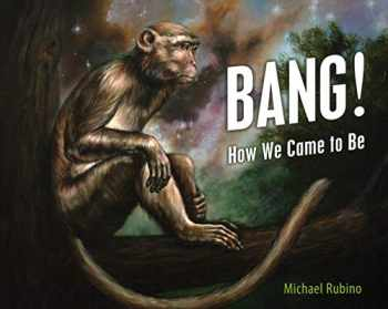 9781616144722-1616144726-Bang!: How We Came to Be