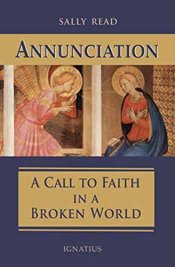 9781621643029-1621643026-Annunciation: A Call to Faith in a Broken World